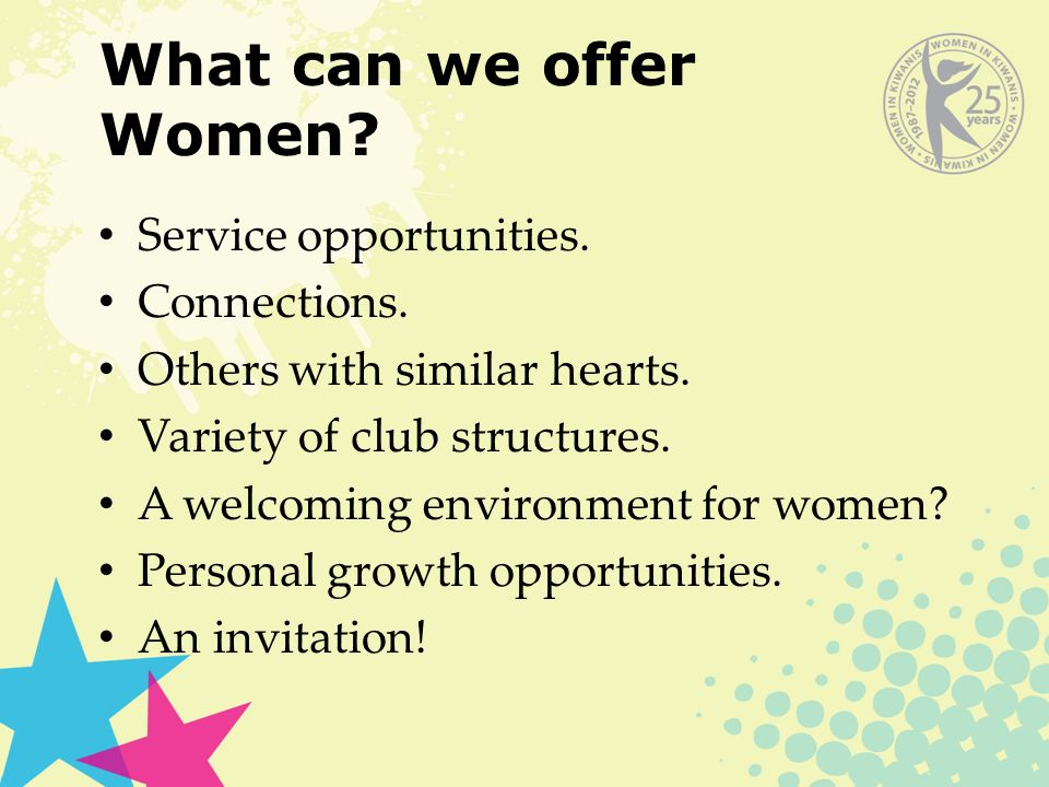 What can we offer Women. Service opportunities. Connections.