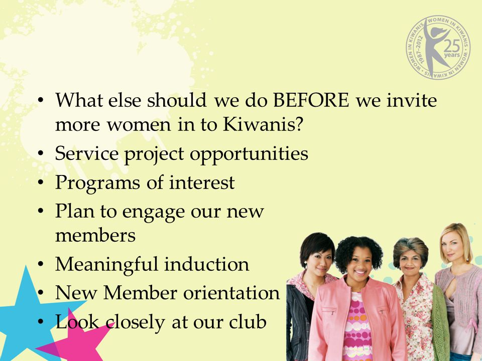 What else should we do BEFORE we invite more women in to Kiwanis.