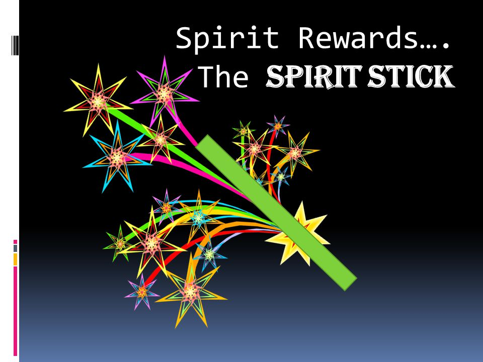 Spirit Rewards…. The SPIRIT STICK