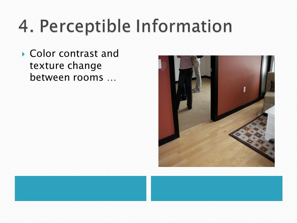  Color contrast and texture change between rooms …