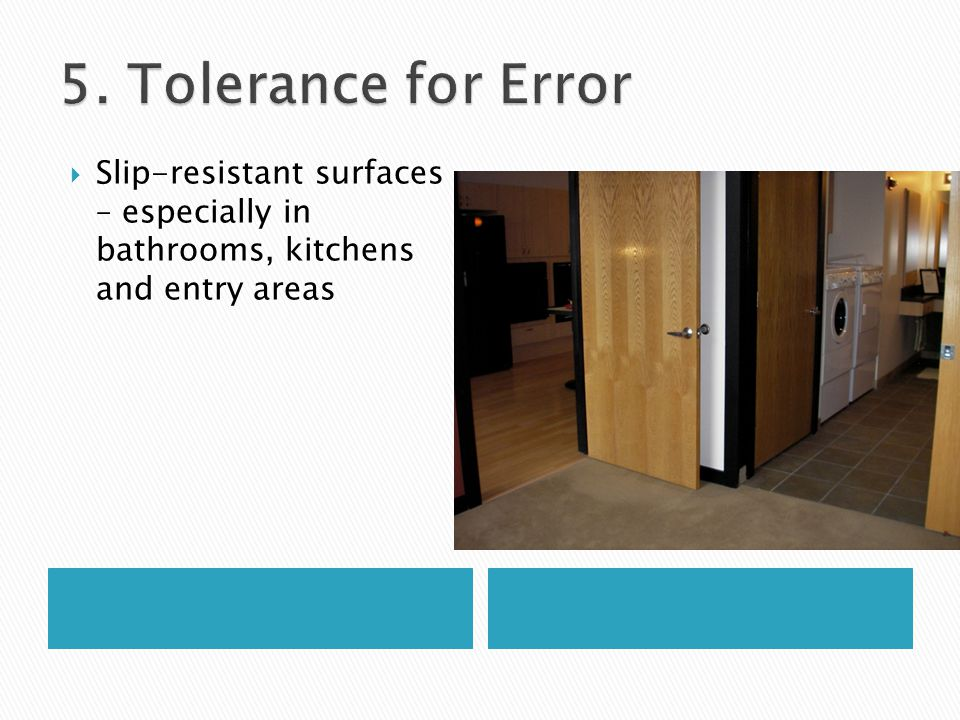  Slip-resistant surfaces – especially in bathrooms, kitchens and entry areas