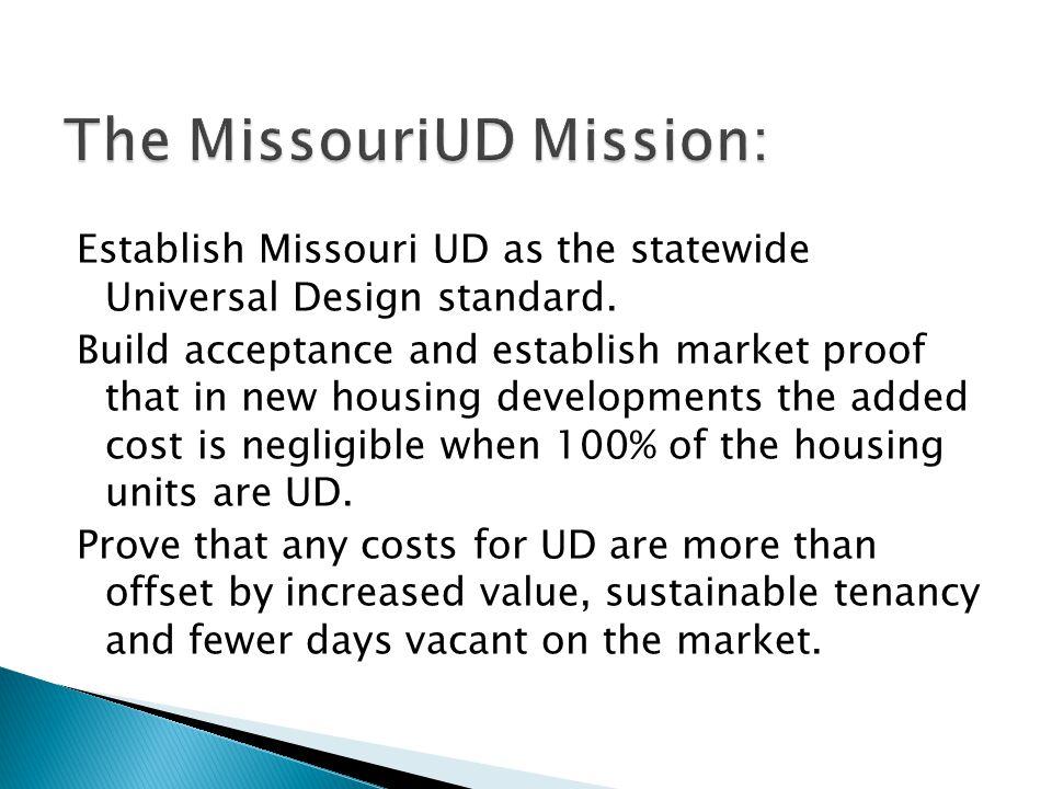 Establish Missouri UD as the statewide Universal Design standard.