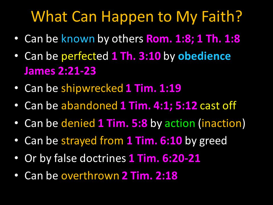 What Can Happen to My Faith. Can be known by others Rom.