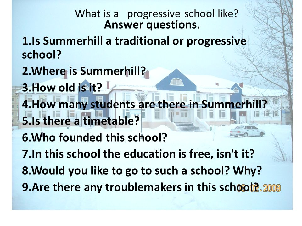 What is a progressive school like. Answer questions.