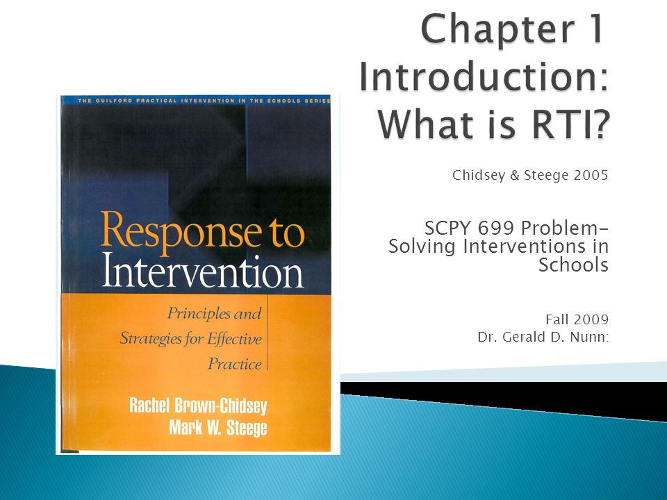Chidsey & Steege 2005 SCPY 699 Problem- Solving Interventions in Schools Fall 2009 Dr. Gerald D. Nunn: