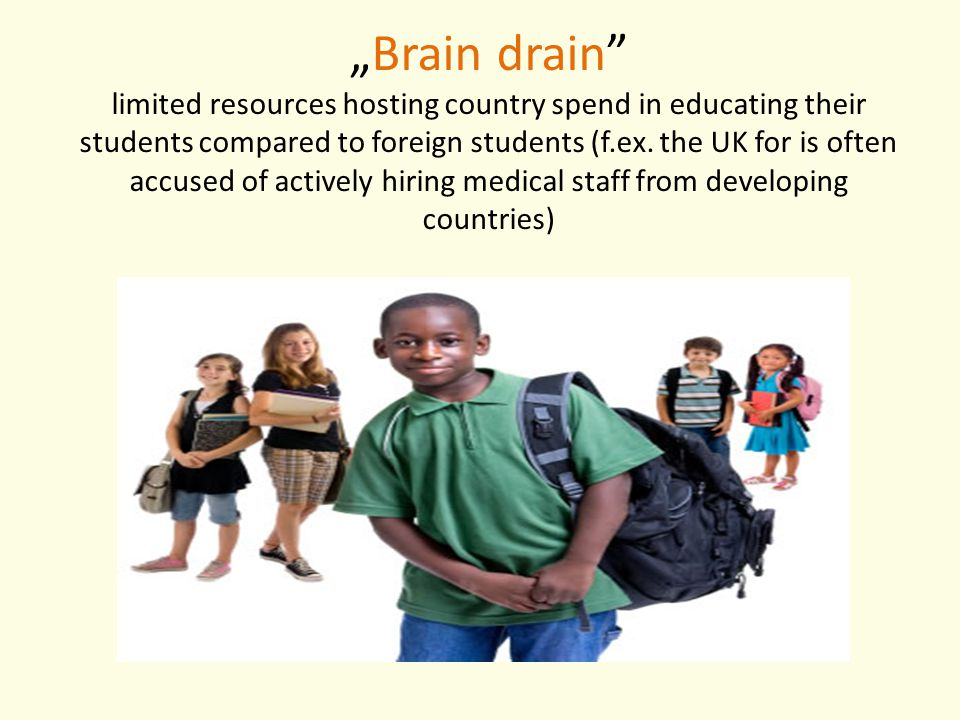 """Brain drain"" limited resources hosting country spend in educating their students compared to foreign students (f.ex. the UK for is often accused of a"