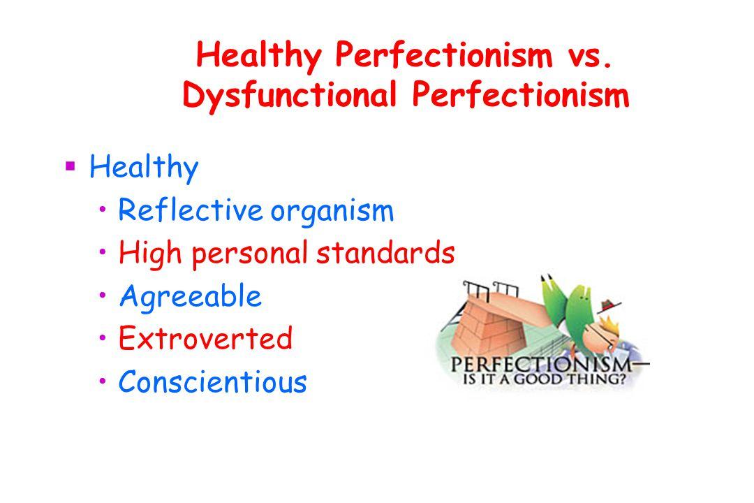 Healthy Perfectionism vs.
