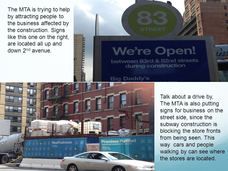 Photo goes here Wrting goes here Writing goes here The MTA is trying to help by attracting people to the business affected by the construction.