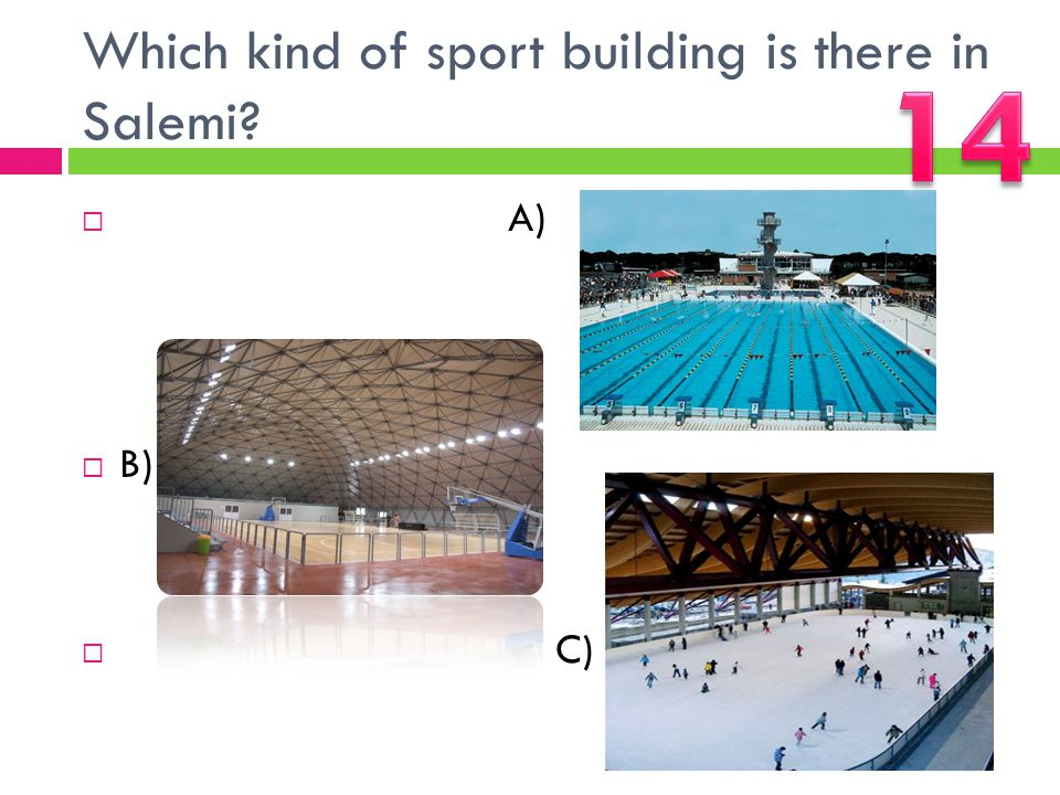 Which kind of sport building is there in Salemi?  A)  B)  C)