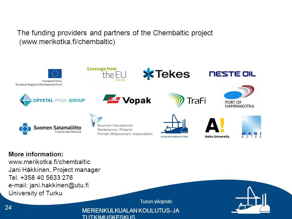 Turun yliopisto MERENKULKUALAN KOULUTUS- JA TUTKIMUSKESKUS 24 The funding providers and partners of the Chembaltic project (www.merikotka.fi/chembaltic) More information: www.merikotka.fi/chembaltic Jani Häkkinen, Project manager Tel.