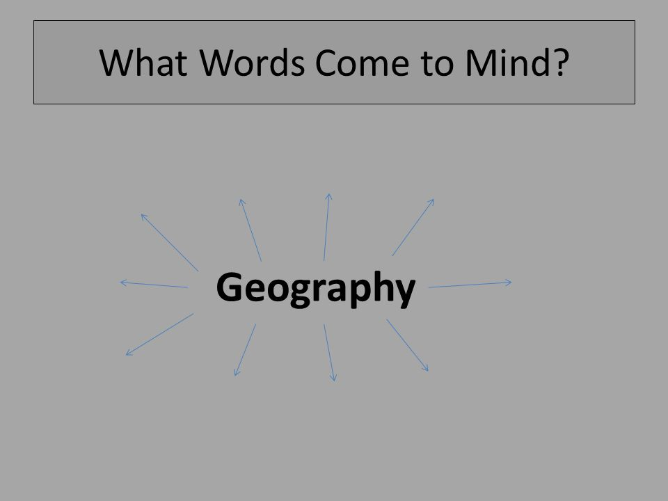 What Words Come to Mind Geography