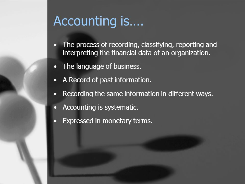 Accounting is….