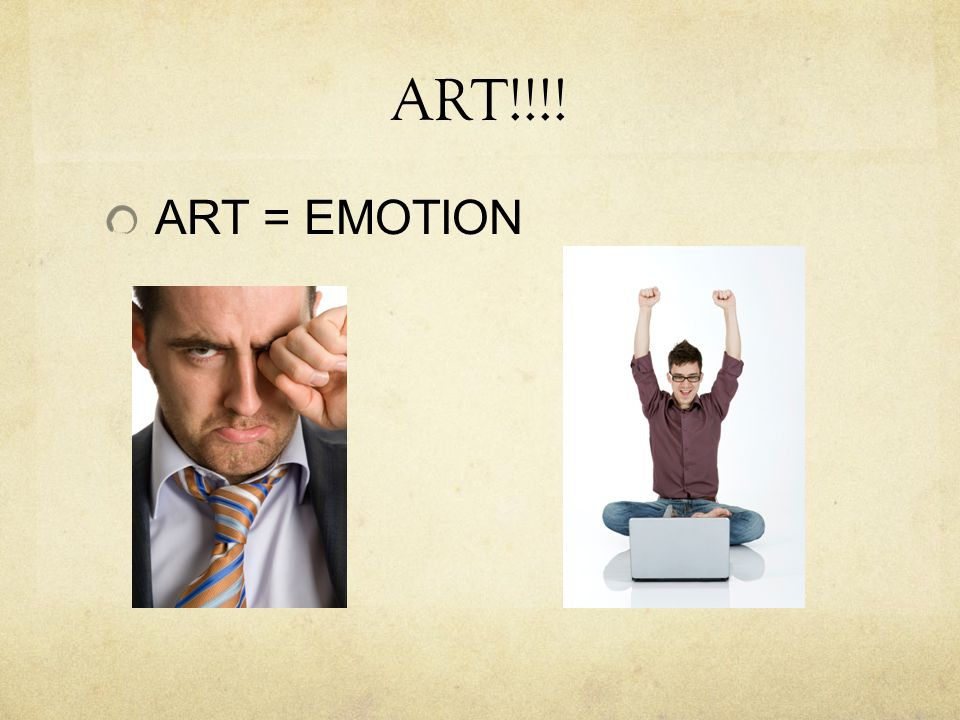 ART!!!! ART = EMOTION