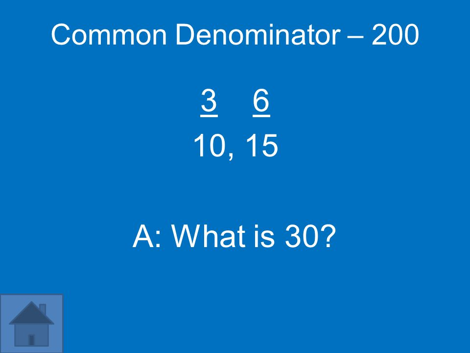 Common Denominator – 100 1 2, 4 A: What is 4?