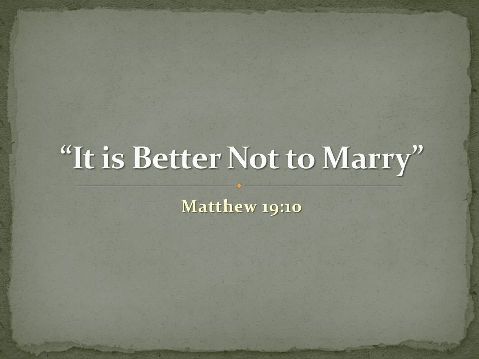 Matthew 19:10