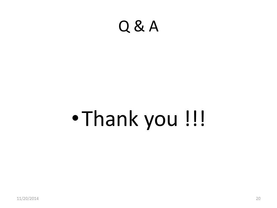 Q & A Thank you !!! 11/20/201420