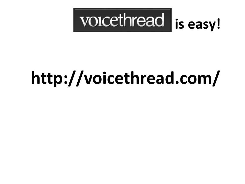 http://voicethread.com/ I is easy is easy!