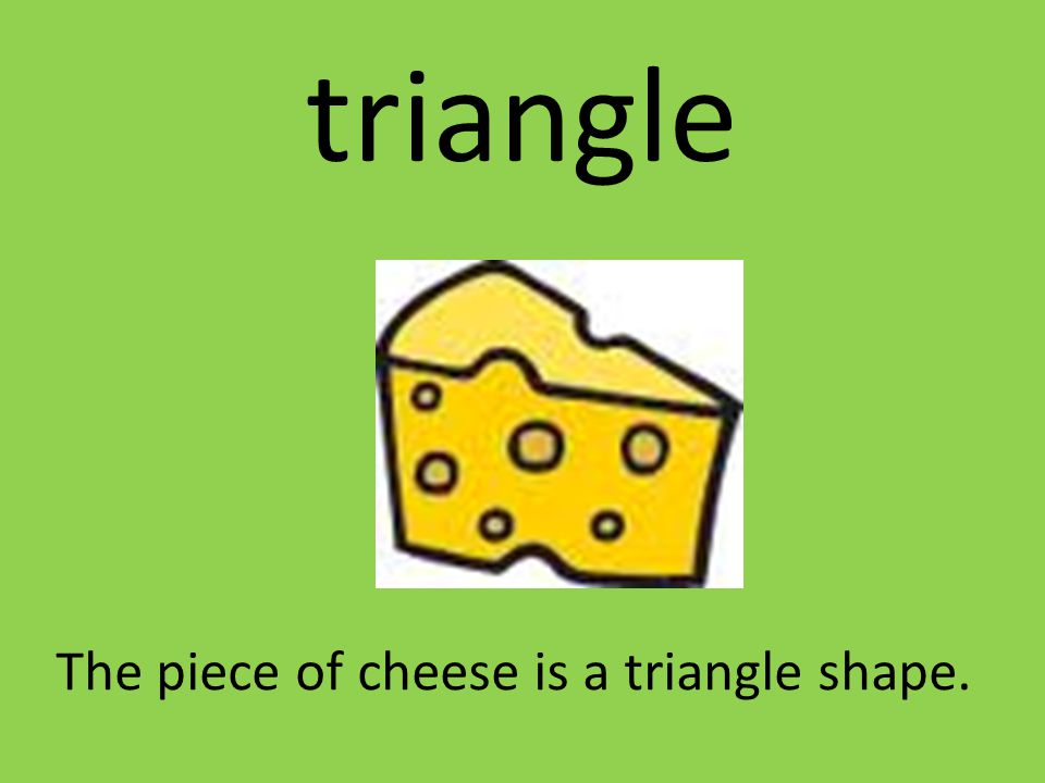 triangle A triangle has three sides.