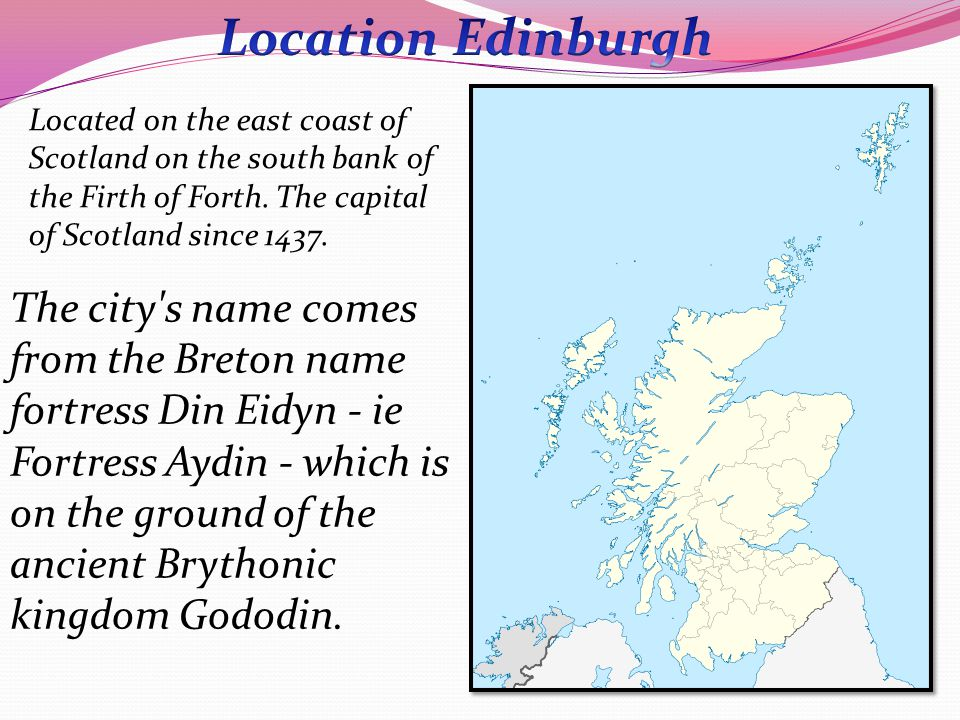 Located on the east coast of Scotland on the south bank of the Firth of Forth.