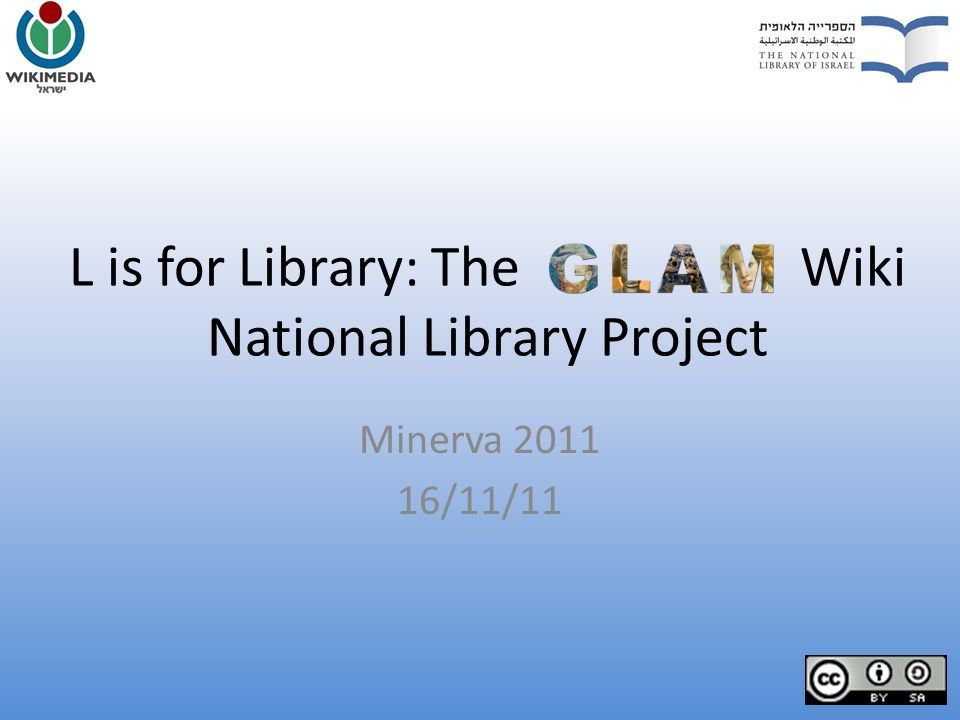 L is for Library: The Wiki National Library Project Minerva 2011 16/11/11