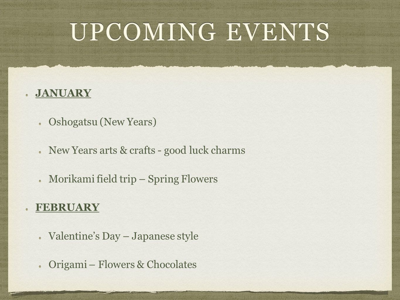 UPCOMING EVENTS MARCH: White DayWhite Day Origami – Teddy Bears, Flowers & ChocolatesOrigami – Teddy Bears, Flowers & ChocolatesAPRIL: Japanese Exam CultureJapanese Exam Culture Epcot Japan *(4/3/15)Epcot Japan *(4/3/15) Club ElectionsClub ElectionsMAY: Election Results via remind 101Election Results via remind 101