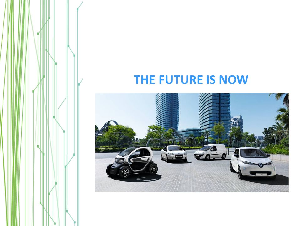 THE FUTURE IS NOW