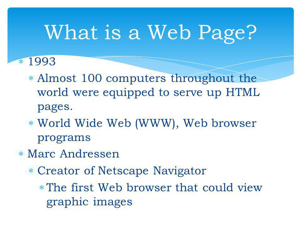 WW YSIWYG WW hat you see is what you get WW eb browser II s a computer program that interprets (HTML) commands to collect, arrange and display the parts of a Web page.