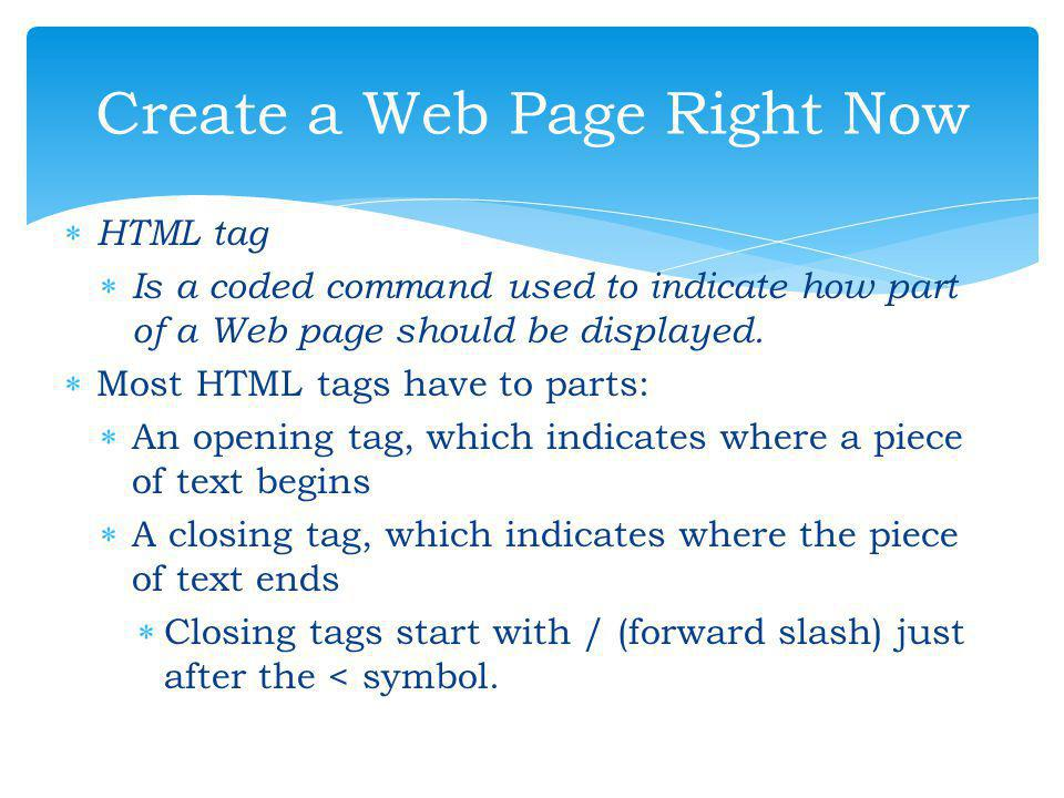 FF our basic HTML tags in a Web Page << HTML> << HEAD> << TITLE> << BODY> Tags Every HTML Page Must Have