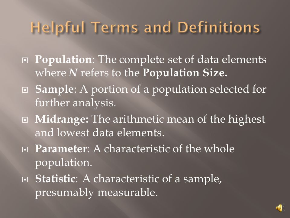  Population : The complete set of data elements where N refers to the Population Size.