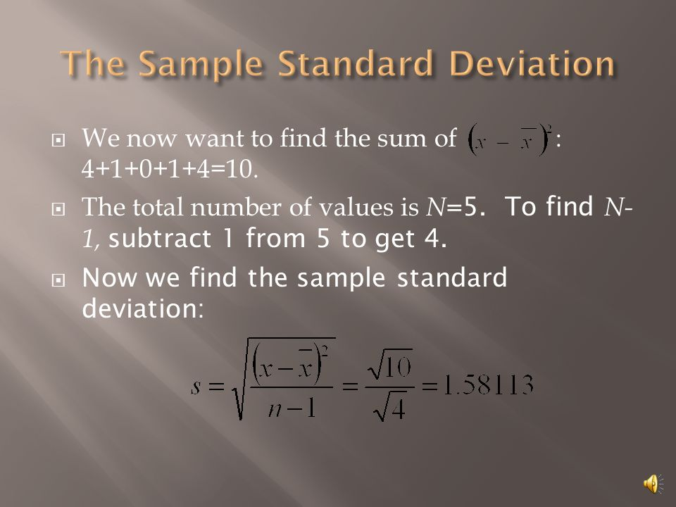  We now want to find the sum of : 4+1+0+1+4=10. The total number of values is N =5.
