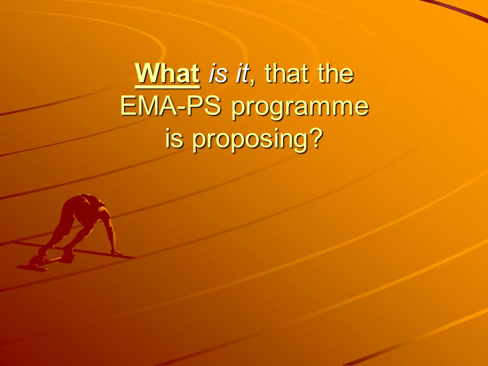 What is it, that the EMA-PS programme is proposing?