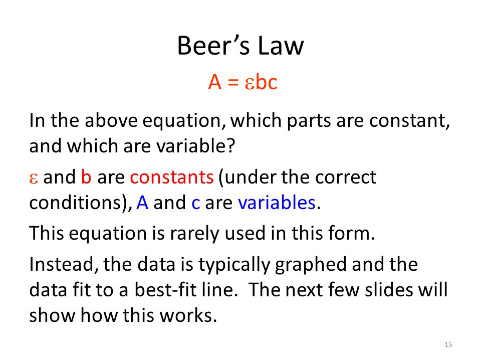 Beer's Law In the above equation, which parts are constant, and which are variable.