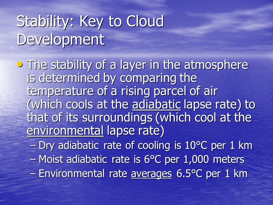 Stability: Key to Cloud Development (question) If a parcel of unsaturated air with a temperature of 30° C rises from the surface to an altitude of 1000 m, the unsaturated parcel temperature at this altitude would be about If a parcel of unsaturated air with a temperature of 30° C rises from the surface to an altitude of 1000 m, the unsaturated parcel temperature at this altitude would be about a.