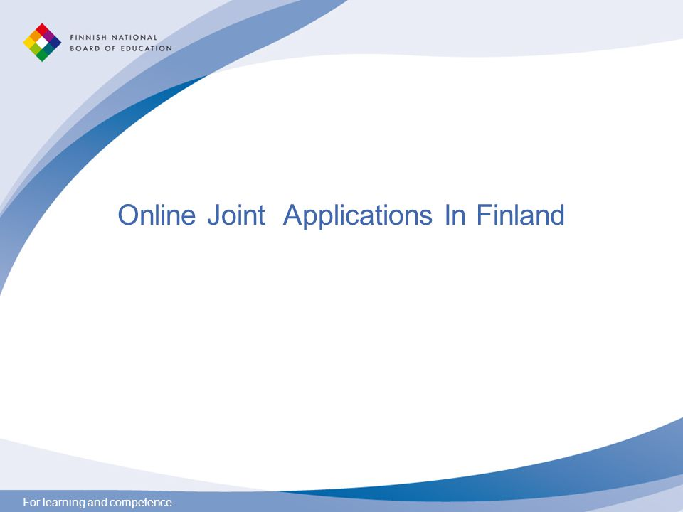 For learning and competence Online Joint Applications In Finland