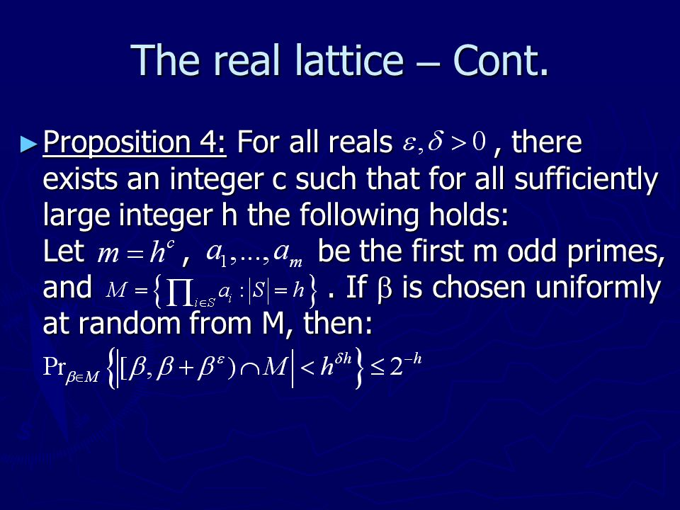 The real lattice – Cont. ► Proposition 4: For all reals, there exists an integer c such that for all sufficiently large integer h the following holds: