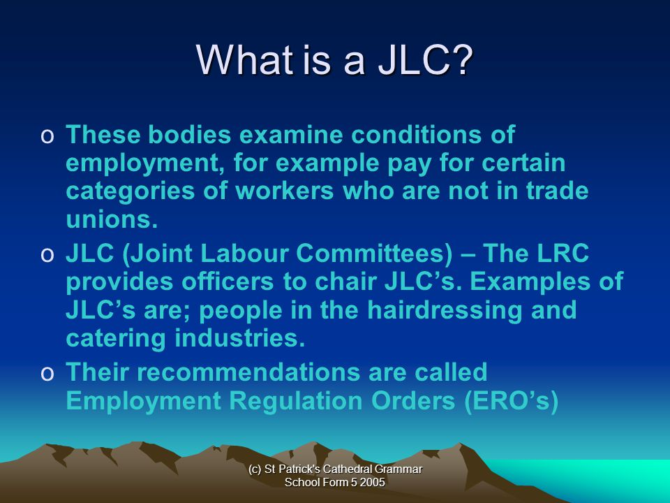 (c) St Patrick s Cathedral Grammar School Form 5 2005 What is a JLC.