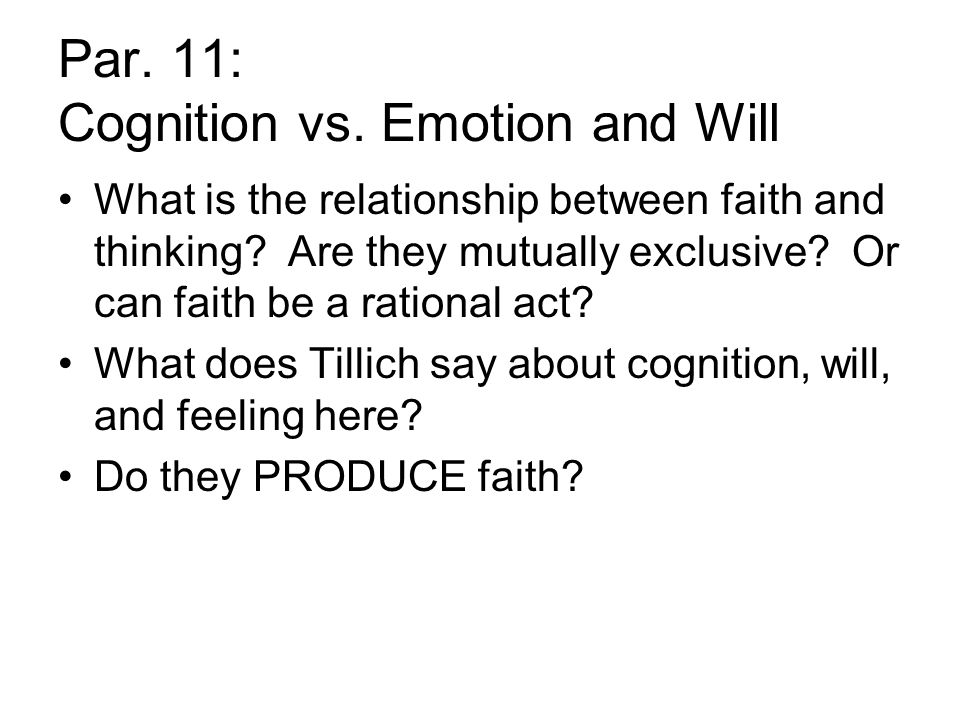 Par.11: Cognition vs. Emotion and Will What is the relationship between faith and thinking.