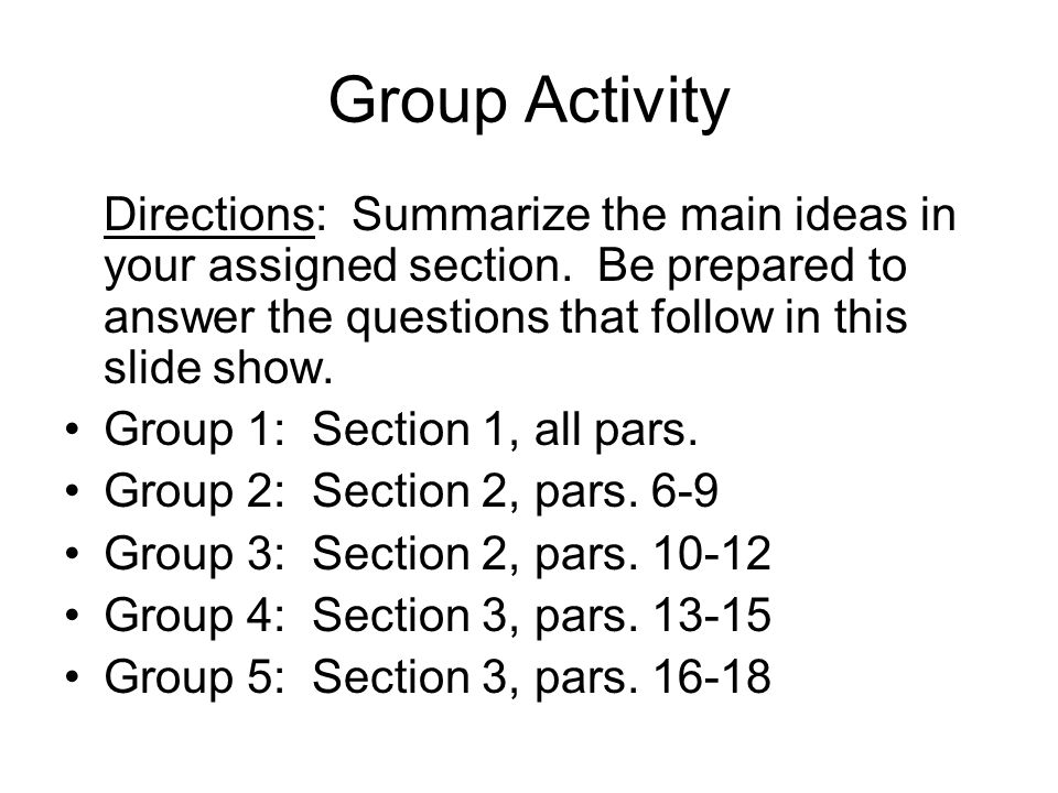 Group Activity Directions: Summarize the main ideas in your assigned section.