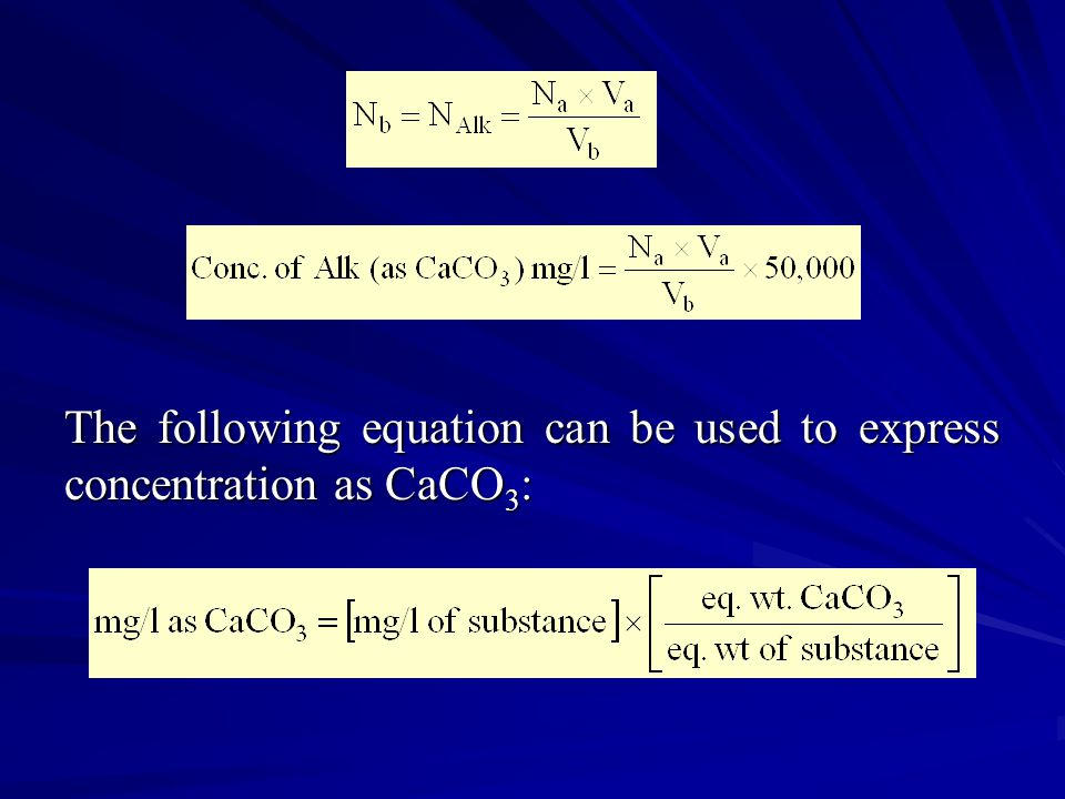 The following equation can be used to express concentration as CaCO 3 :