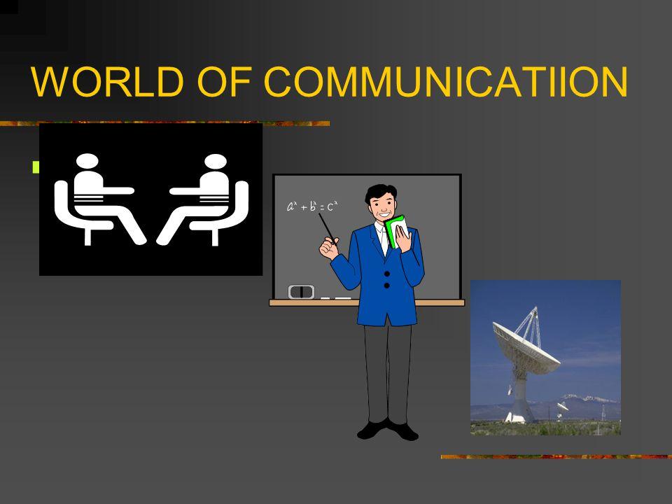 WORLD OF COMMUNICATIION communication