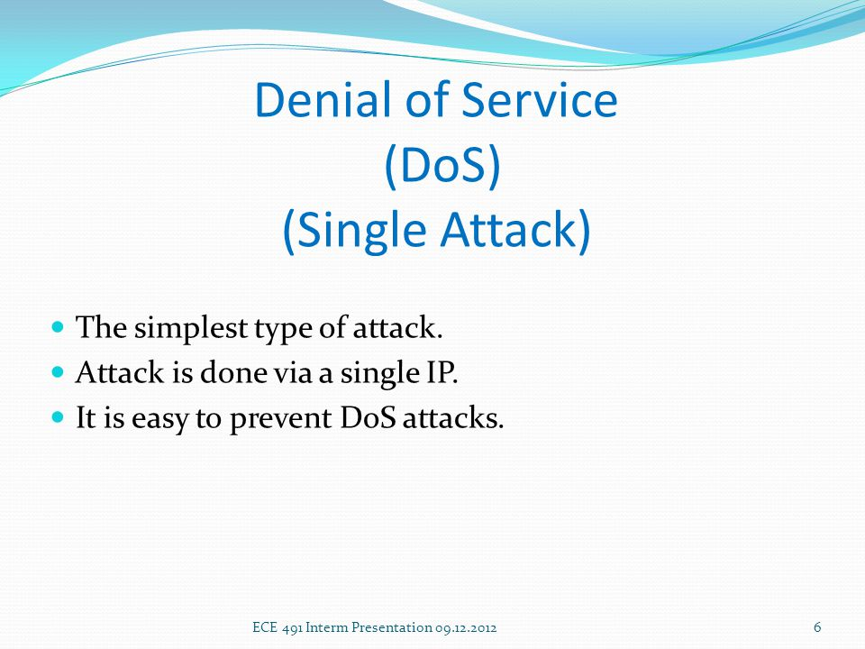Denial of Service (DoS) (Single Attack) The simplest type of attack.