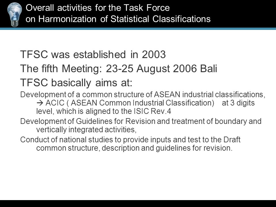 Overall activities for the Task Force on Harmonization of Statistical Classifications TFSC was established in 2003 The fifth Meeting: 23-25 August 200