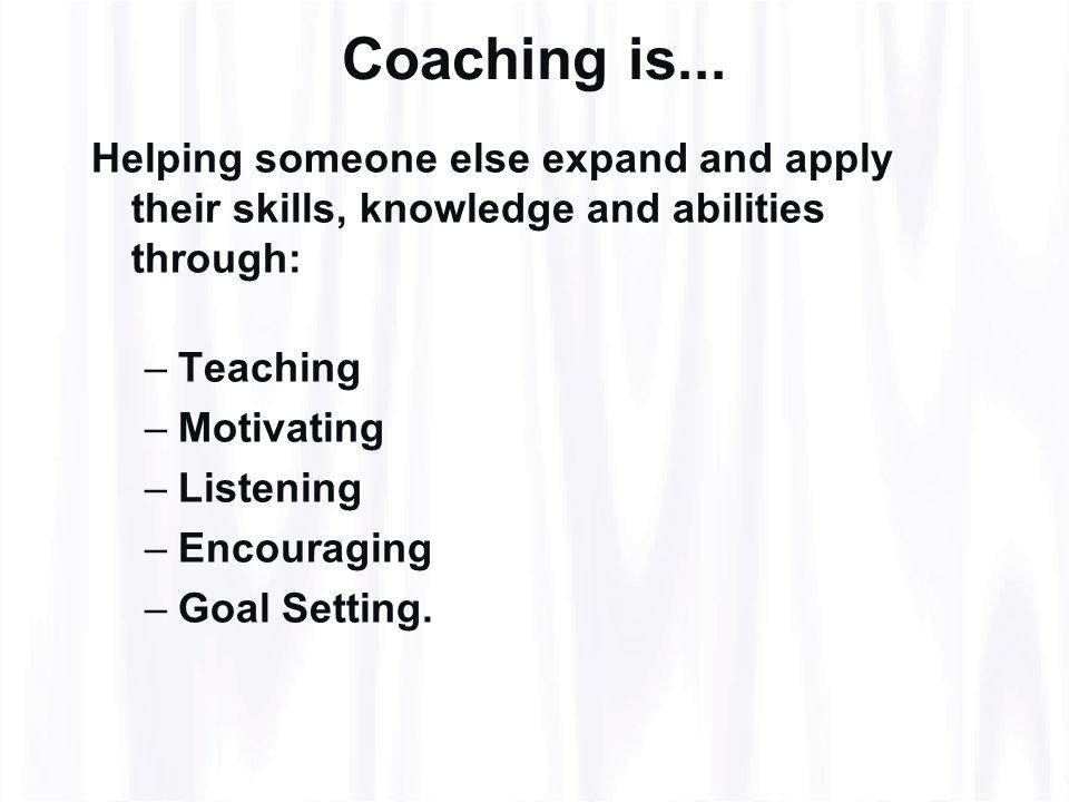 Coaching is...