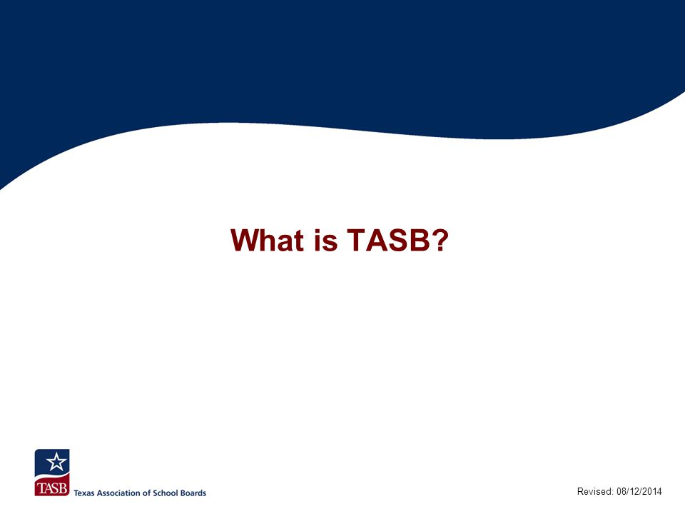 Board of Directors (continued) Some of the Board's Responsibilities:  The Board supervises, controls, and directs the affairs of TASB in accordance with Articles of Incorporation, Bylaws, Advocacy Agenda.