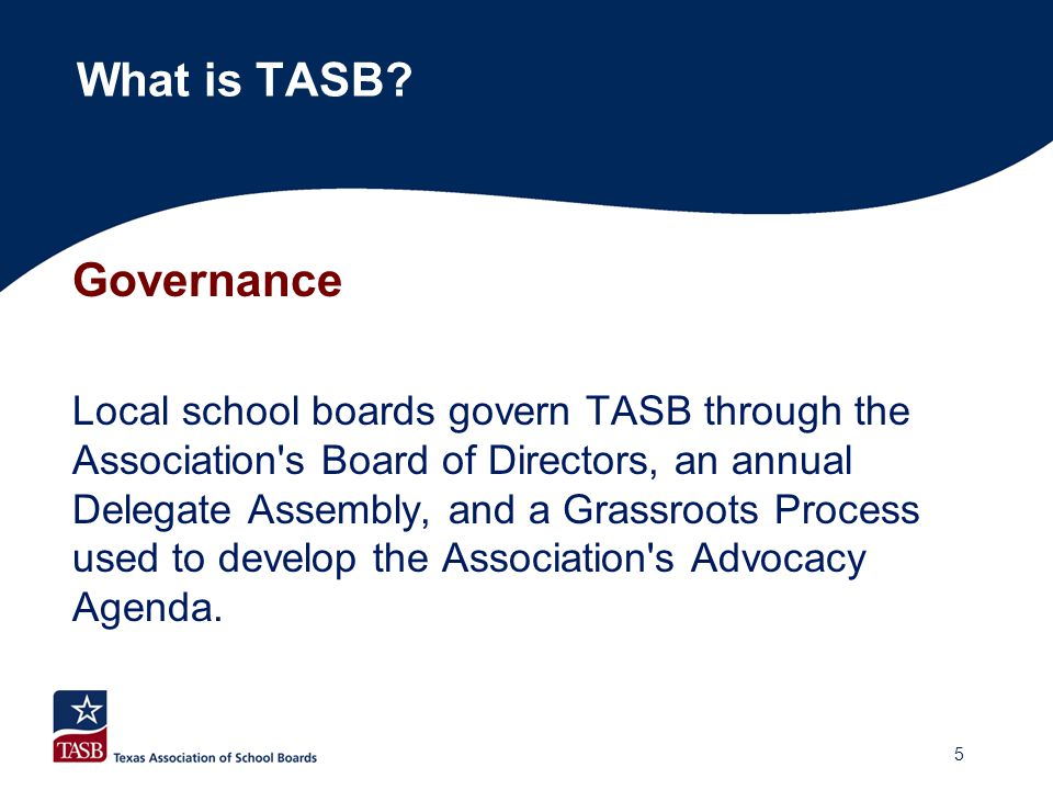 Membership TASB s membership includes all 1,029 Texas school districts, 20 regional education service centers, 50 community colleges, 19 tax appraisal districts, and 136 shared service arrangements (cooperatives).