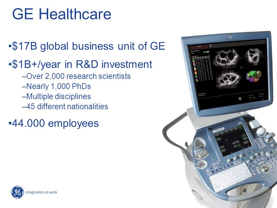 5 / This is GE Healthcare Medical Diagnostics (~4500 employees) The only Pharmaceutical unit in GE World leader in contrast agents and nuclear medicine products for diagnostic imaging across all modalities.