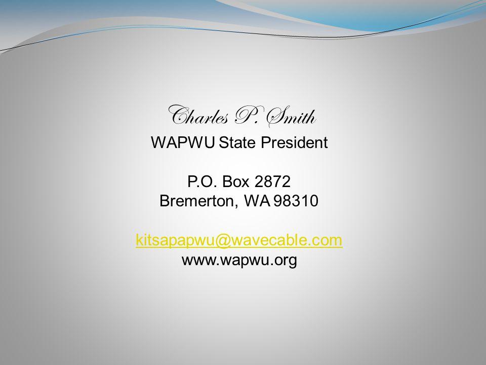 Charles P. Smith WAPWU State President P.O.
