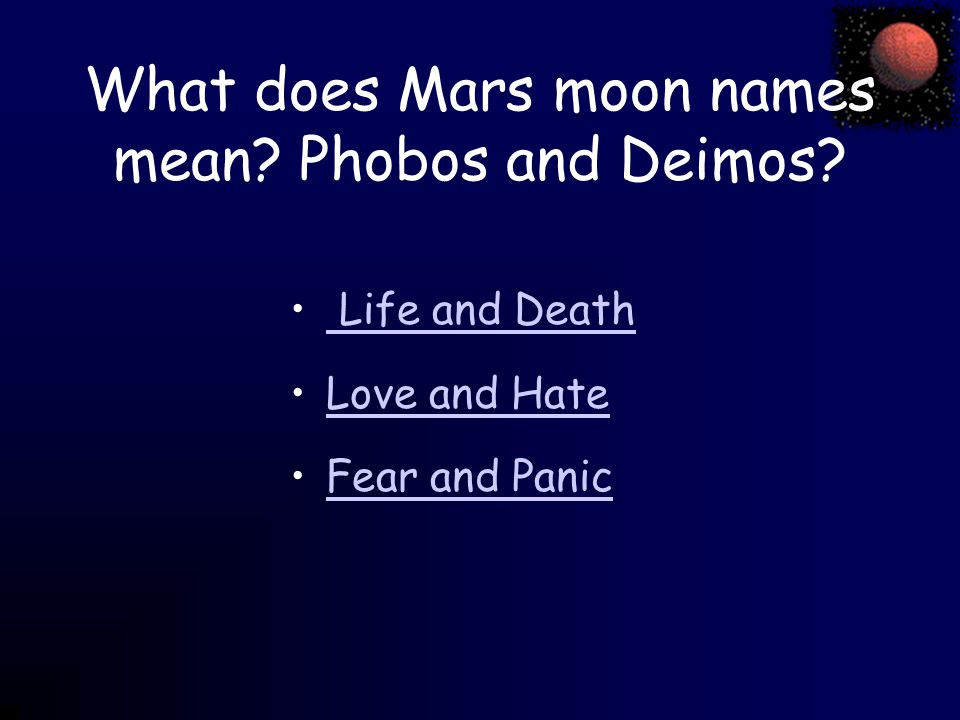 What does Mars moon names mean? Phobos and Deimos? Life and Death Love and Hate Fear and Panic