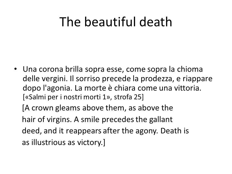The beautiful death Una corona brilla sopra esse, come sopra la chioma delle vergini. Il sorriso precede la prodezza, e riappare dopo l'agonia. La mor