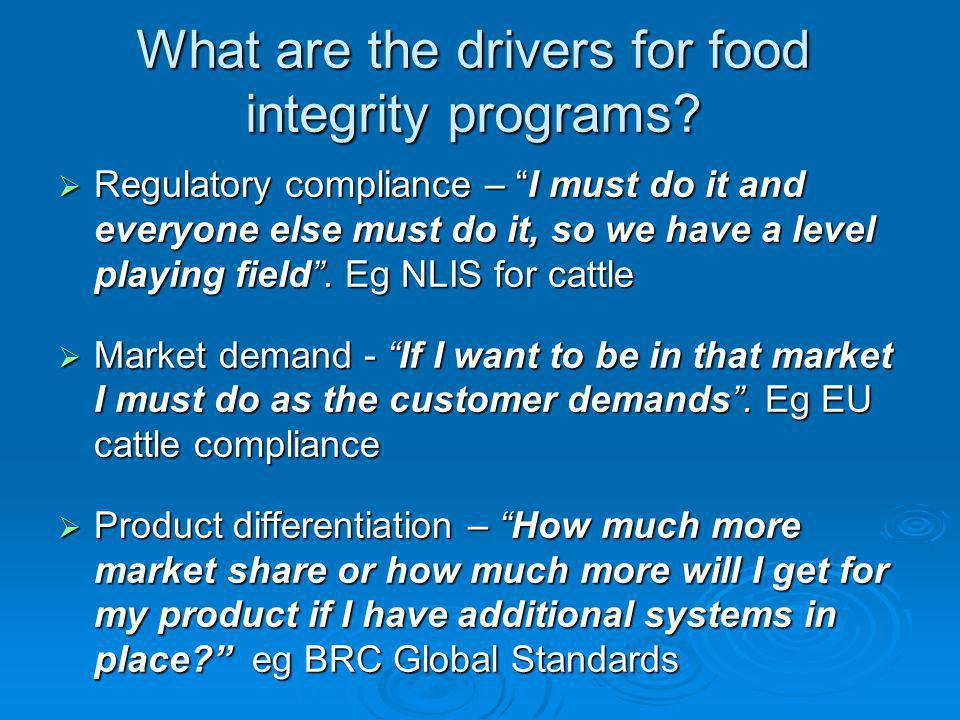 What are the drivers for food integrity programs.